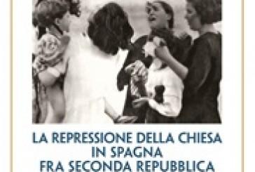 Persecuzione. La repressione della Chiesa spagnola tra Seconda Repubblica e Guerra Civile (1931-1939)