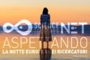 Scienza Insieme e il Progetto NET per la Notte Europea dei Ricercatori 2021
